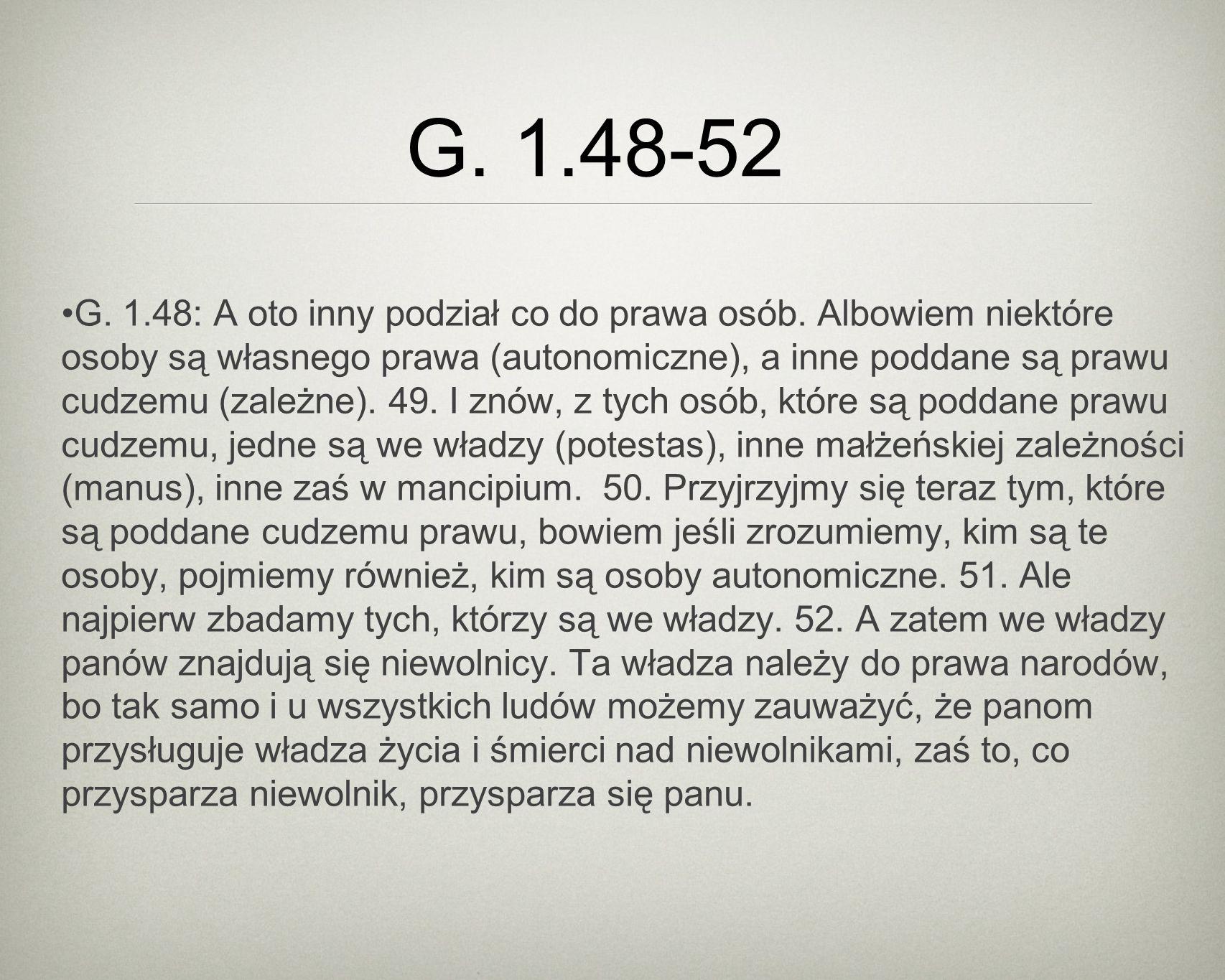 G. 1.48-52 G. 1.48: A oto inny podział co do prawa osób.