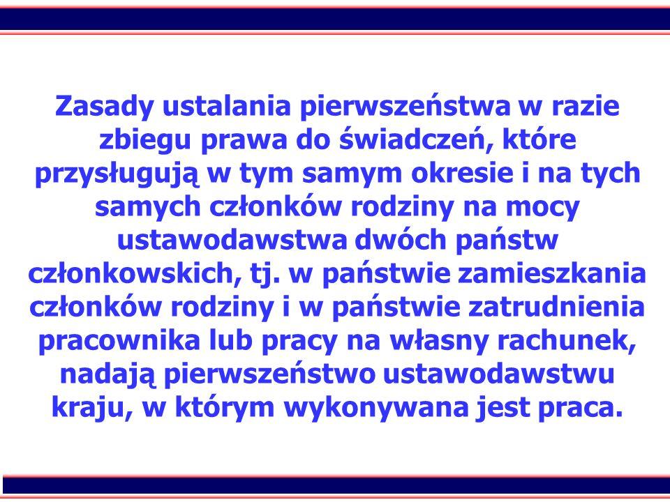 19 Zasady ustalania pierwszeństwa w razie zbiegu prawa do świadczeń, które przysługują w tym samym okresie i na tych samych członków rodziny na mocy u