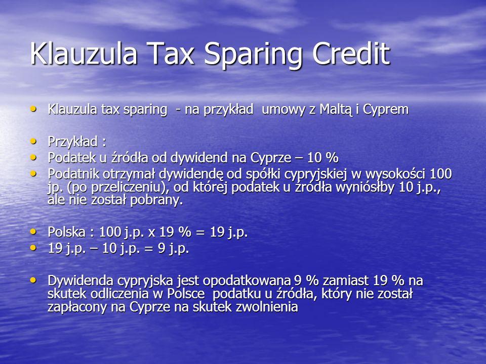 Klauzula Tax Sparing Credit Klauzula tax sparing - na przykład umowy z Maltą i Cyprem Klauzula tax sparing - na przykład umowy z Maltą i Cyprem Przykł