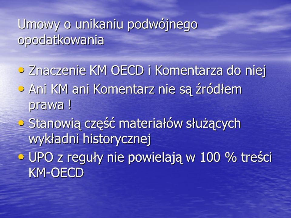 Umowy o unikaniu podwójnego opodatkowania Znaczenie KM OECD i Komentarza do niej Znaczenie KM OECD i Komentarza do niej Ani KM ani Komentarz nie są źr