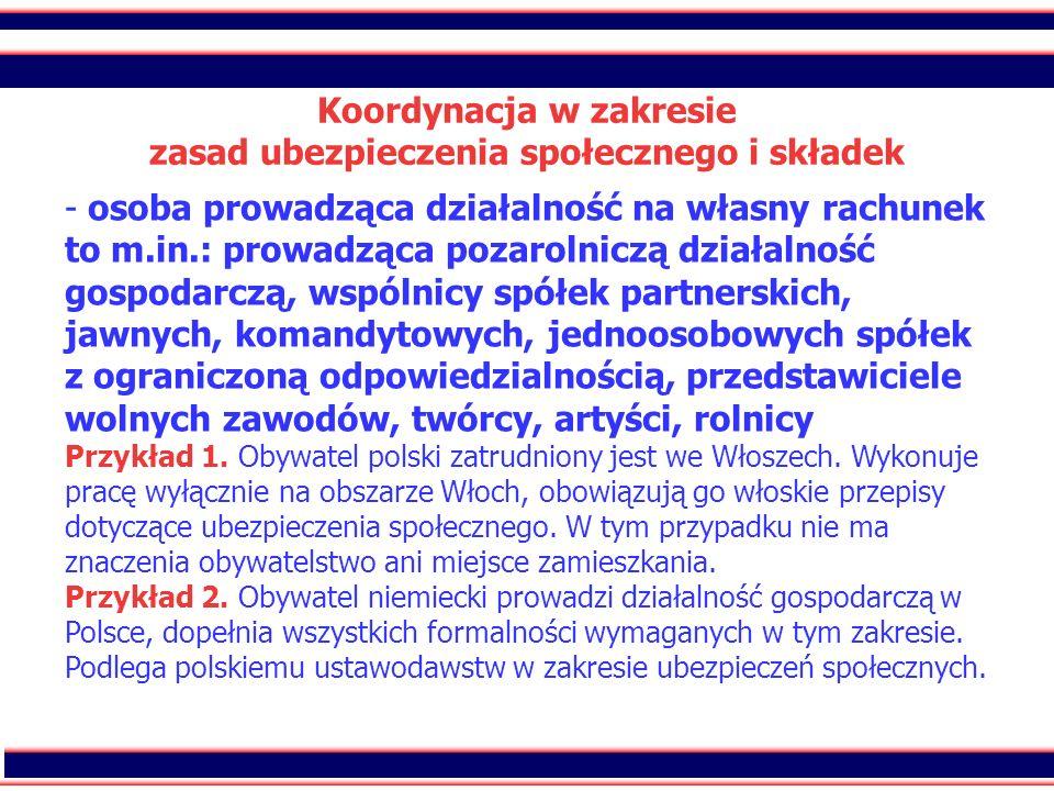 25 Koordynacja w zakresie zasad ubezpieczenia społecznego i składek - - osoba prowadząca działalność na własny rachunek to m.in.: prowadząca pozarolni
