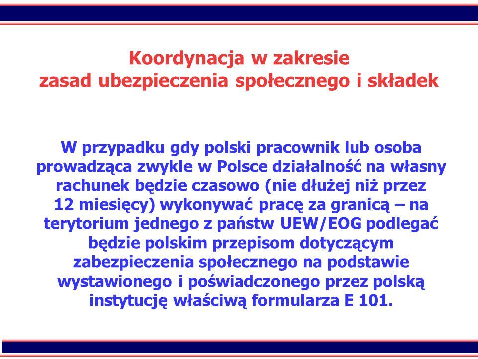 28 Koordynacja w zakresie zasad ubezpieczenia społecznego i składek W przypadku gdy polski pracownik lub osoba prowadząca zwykle w Polsce działalność