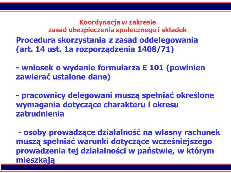 29 Koordynacja w zakresie zasad ubezpieczenia społecznego i składek Procedura skorzystania z zasad oddelegowania (art. 14 ust. 1a rozporządzenia 1408/