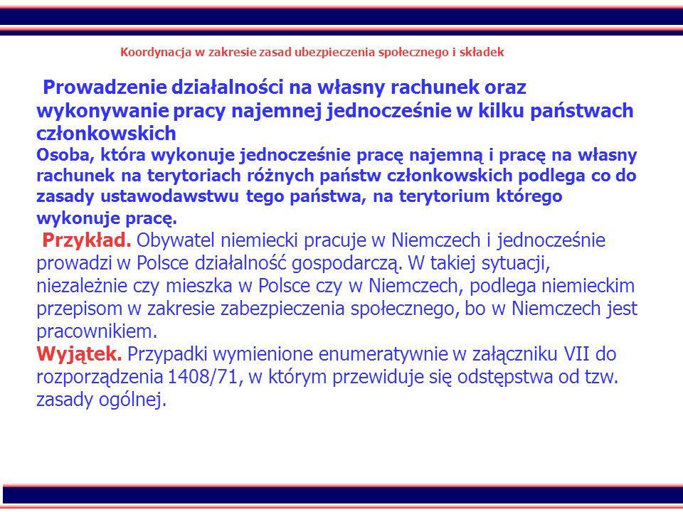 37 Koordynacja w zakresie zasad ubezpieczenia społecznego i składek Prowadzenie działalności na własny rachunek oraz wykonywanie pracy najemnej jednoc