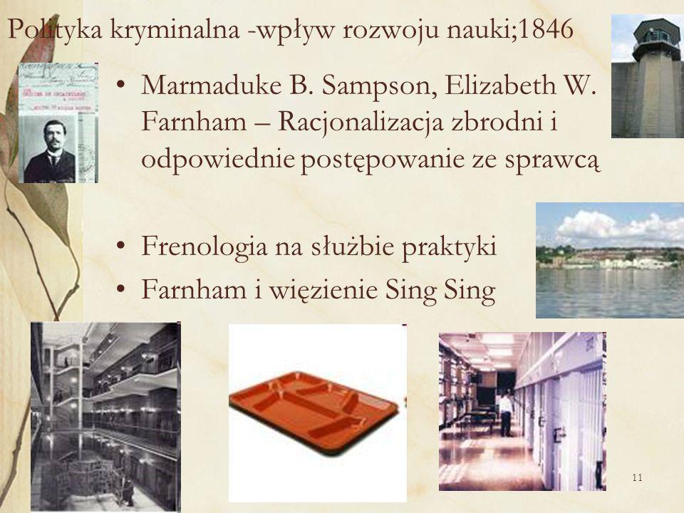 11 Polityka kryminalna -wpływ rozwoju nauki;1846 Marmaduke B.