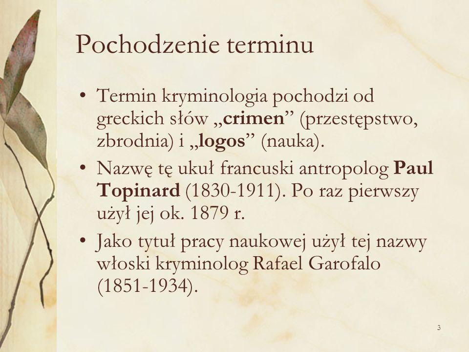 3 Pochodzenie terminu Termin kryminologia pochodzi od greckich słów crimen (przestępstwo, zbrodnia) i logos (nauka).