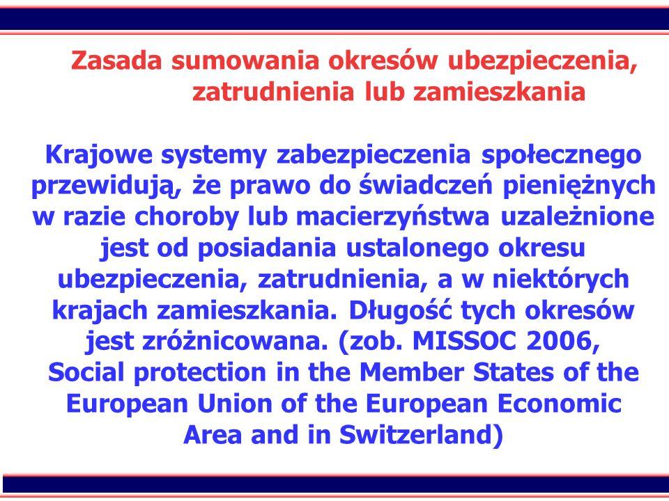 26 Zasada sumowania okresów ubezpieczenia, zatrudnienia lub zamieszkania Krajowe systemy zabezpieczenia społecznego przewidują, że prawo do świadczeń