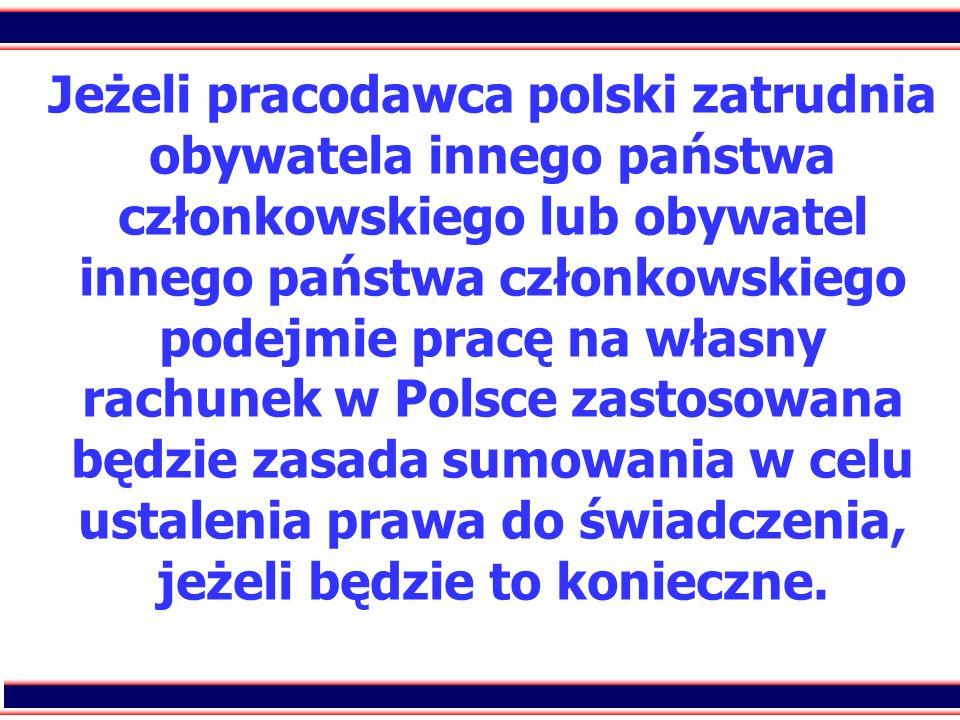 34 Jeżeli pracodawca polski zatrudnia obywatela innego państwa członkowskiego lub obywatel innego państwa członkowskiego podejmie pracę na własny rach