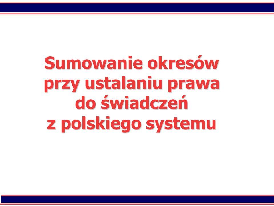 37 Sumowanie okresów przy ustalaniu prawa do świadczeń z polskiego systemu