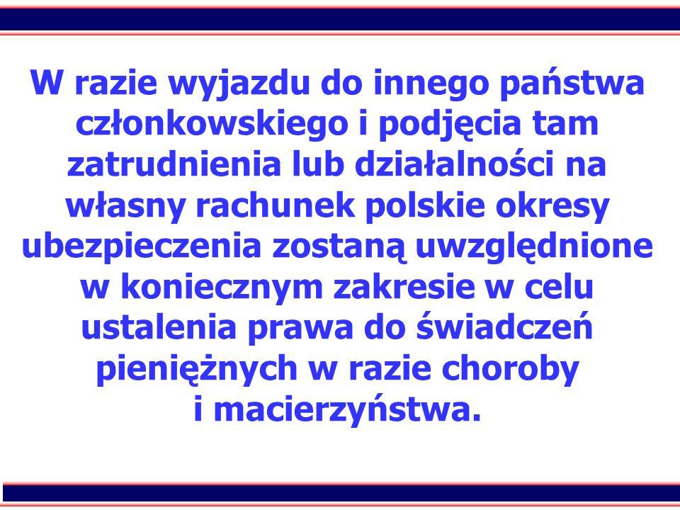 42 W razie wyjazdu do innego państwa członkowskiego i podjęcia tam zatrudnienia lub działalności na własny rachunek polskie okresy ubezpieczenia zosta