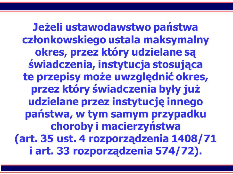 52 Jeżeli ustawodawstwo państwa członkowskiego ustala maksymalny okres, przez który udzielane są świadczenia, instytucja stosująca te przepisy może uw