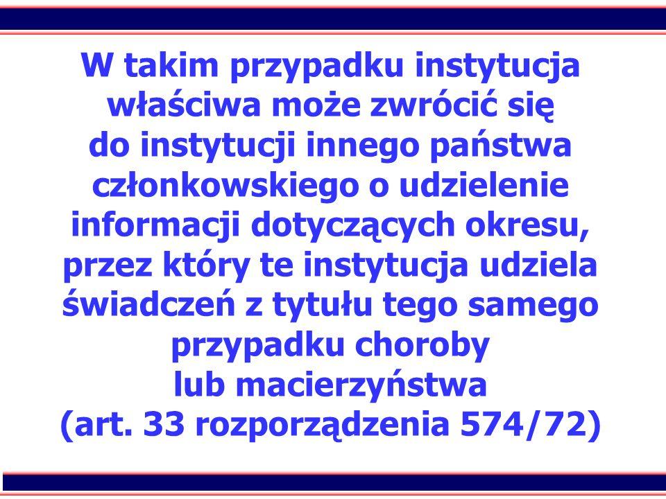54 W takim przypadku instytucja właściwa może zwrócić się do instytucji innego państwa członkowskiego o udzielenie informacji dotyczących okresu, prze