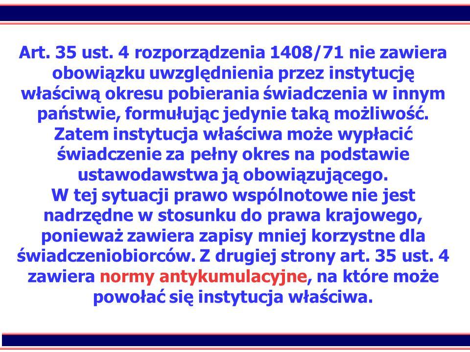 55 Art. 35 ust. 4 rozporządzenia 1408/71 nie zawiera obowiązku uwzględnienia przez instytucję właściwą okresu pobierania świadczenia w innym państwie,