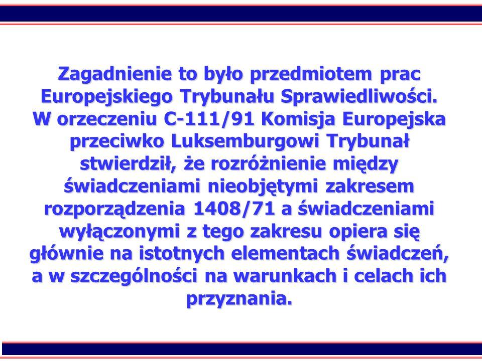 7 Zagadnienie to było przedmiotem prac Europejskiego Trybunału Sprawiedliwości. W orzeczeniu C-111/91 Komisja Europejska przeciwko Luksemburgowi Trybu