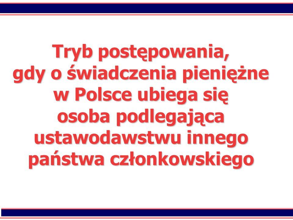 83 Tryb postępowania, gdy o świadczenia pieniężne w Polsce ubiega się osoba podlegająca ustawodawstwu innego państwa członkowskiego