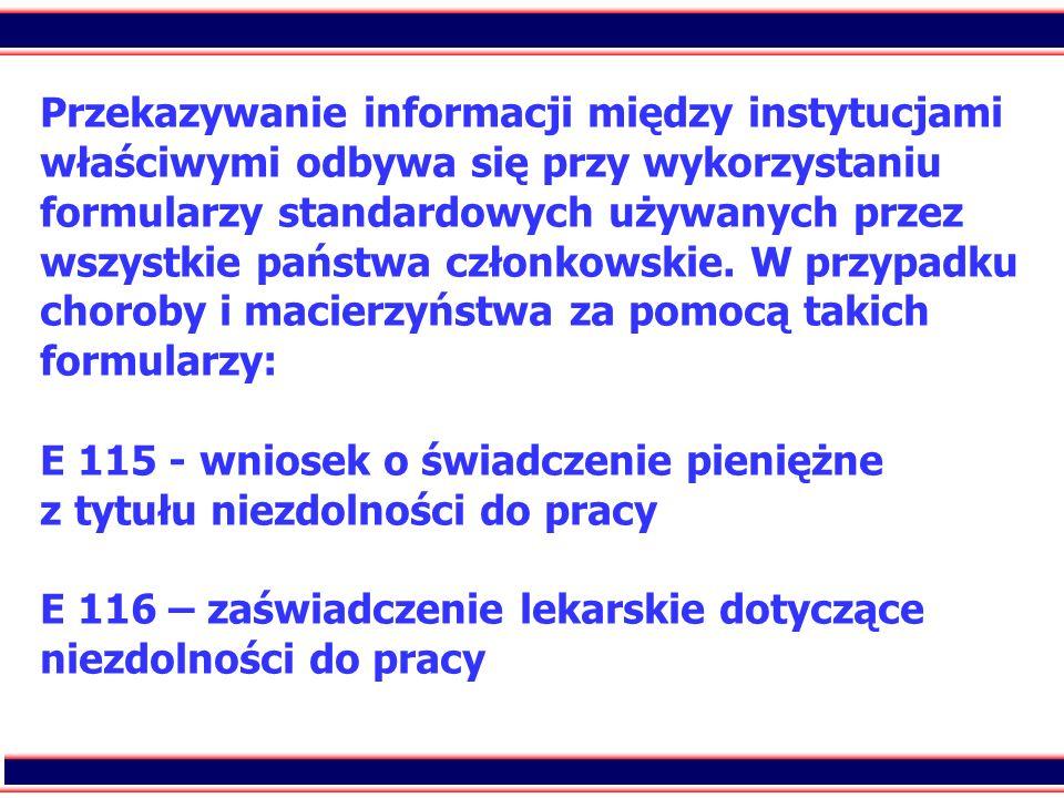 91 Przekazywanie informacji między instytucjami właściwymi odbywa się przy wykorzystaniu formularzy standardowych używanych przez wszystkie państwa cz