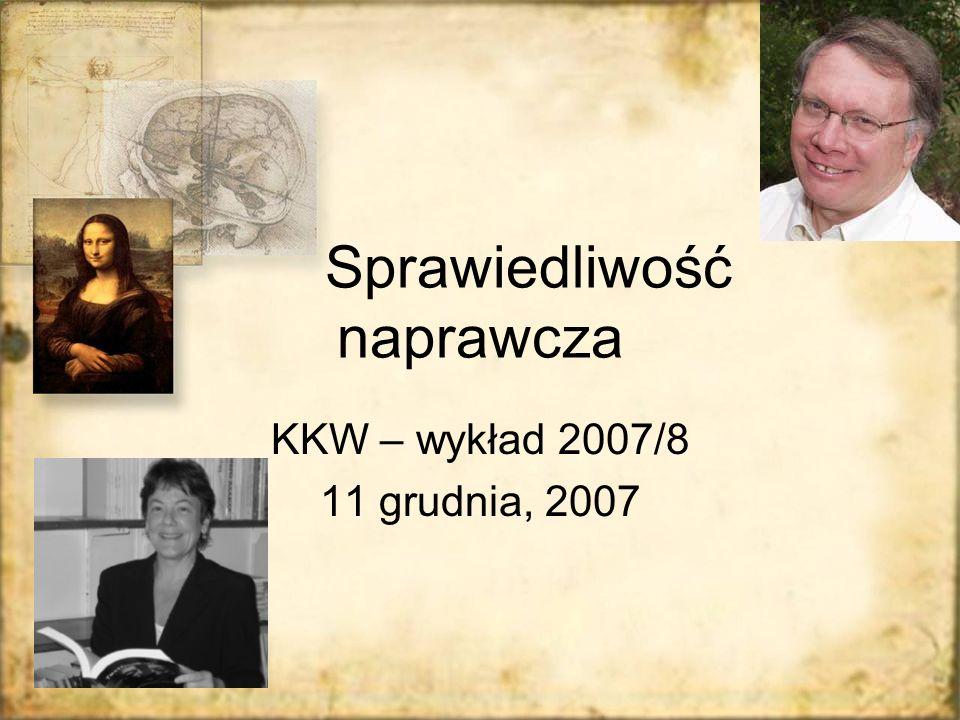 Sprawiedliwość naprawcza KKW – wykład 2007/8 11 grudnia, 2007