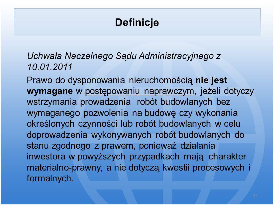 Definicje Uchwała Naczelnego Sądu Administracyjnego z 10.01.2011 Prawo do dysponowania nieruchomością nie jest wymagane w postępowaniu naprawczym, jeż
