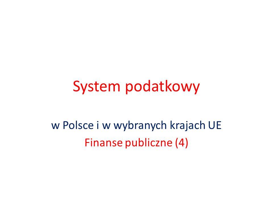 System podatkowy w Polsce i w wybranych krajach UE Finanse publiczne (4)