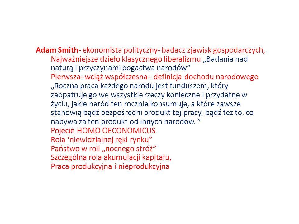 Adam Smith- ekonomista polityczny- badacz zjawisk gospodarczych, Najważniejsze dzieło klasycznego liberalizmu Badania nad naturą i przyczynami bogactw