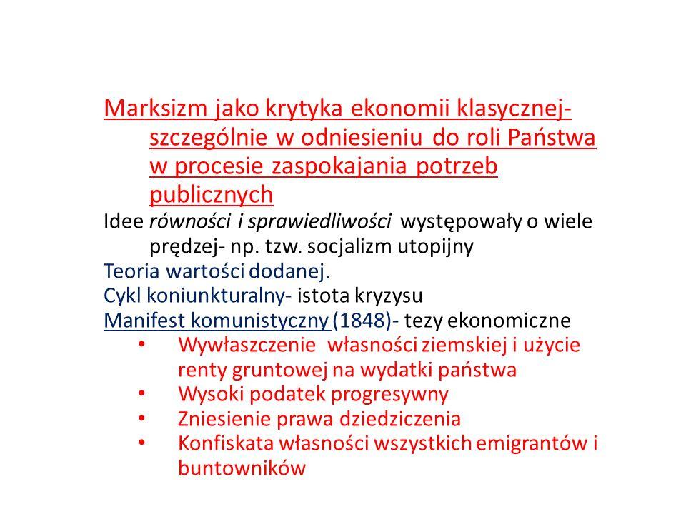 Marksizm jako krytyka ekonomii klasycznej- szczególnie w odniesieniu do roli Państwa w procesie zaspokajania potrzeb publicznych Idee równości i spraw