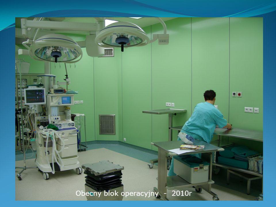 Obecny blok operacyjny - 2010r