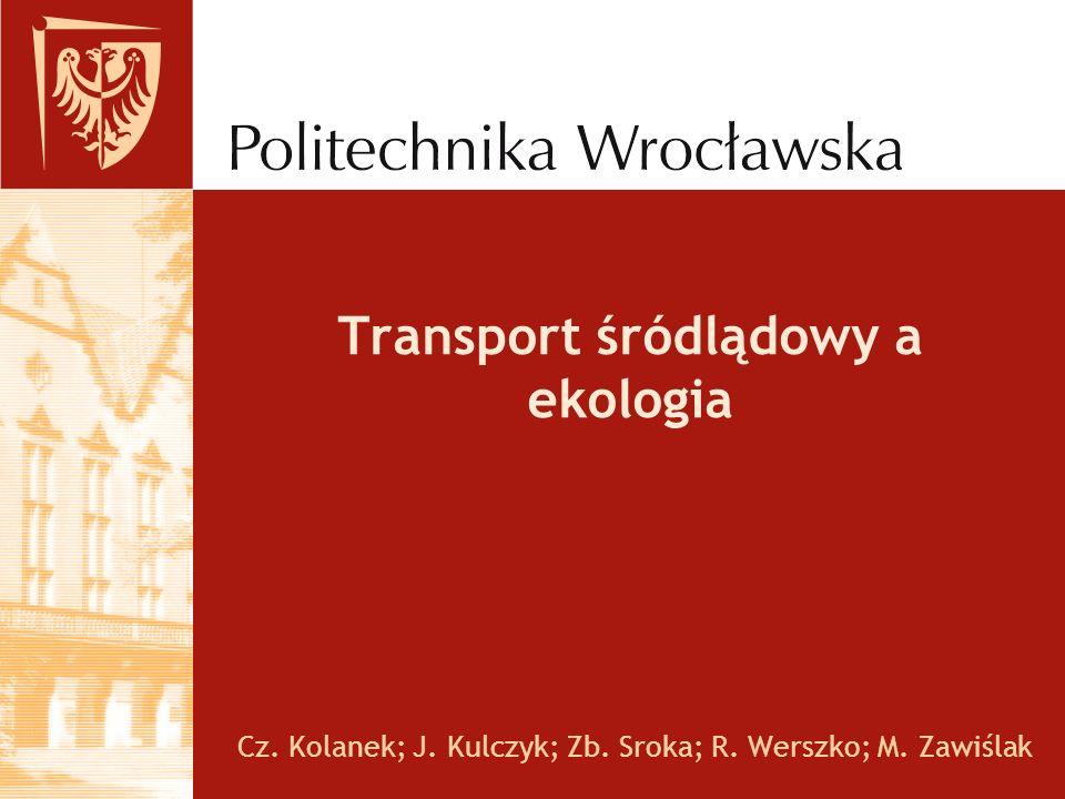 Transport śródlądowy a ekologia Cz. Kolanek; J. Kulczyk; Zb. Sroka; R. Werszko; M. Zawiślak