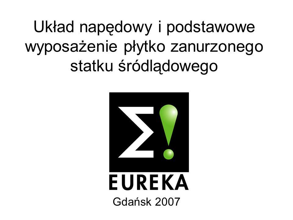 Układ napędowy i podstawowe wyposażenie płytko zanurzonego statku śródlądowego Gdańsk 2007