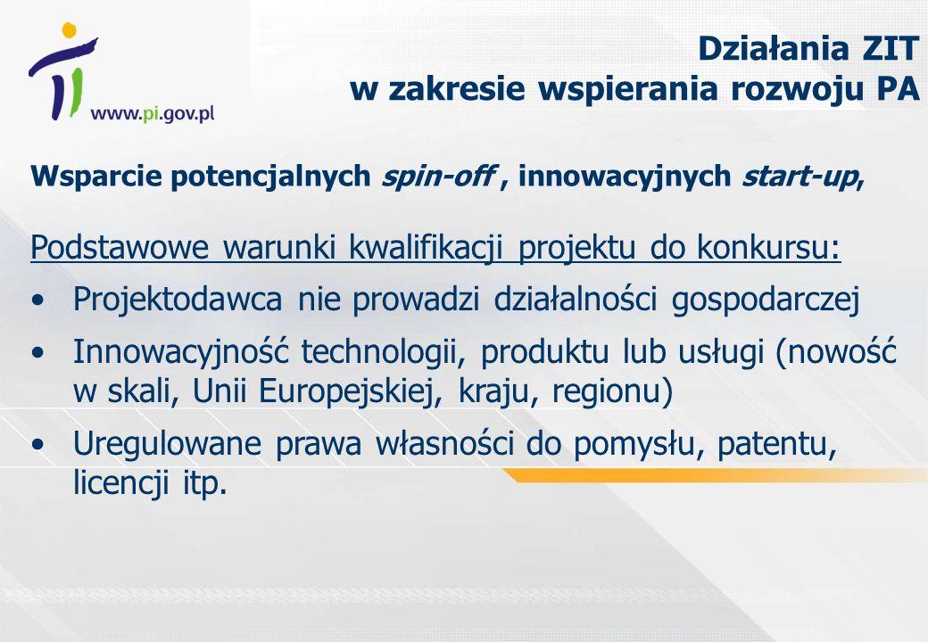 Wsparcie potencjalnych spin-off, innowacyjnych start-up, Podstawowe warunki kwalifikacji projektu do konkursu: Projektodawca nie prowadzi działalności gospodarczej Innowacyjność technologii, produktu lub usługi (nowość w skali, Unii Europejskiej, kraju, regionu) Uregulowane prawa własności do pomysłu, patentu, licencji itp.