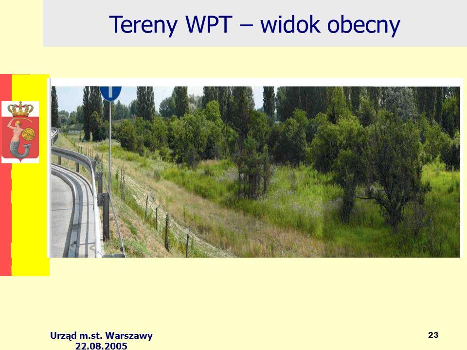 Urząd m.st. Warszawy 22.08.2005 23 Tereny WPT – widok obecny