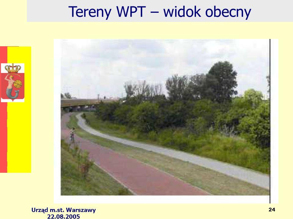Urząd m.st. Warszawy 22.08.2005 24 Tereny WPT – widok obecny