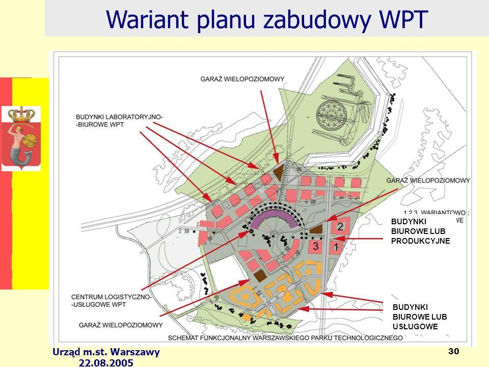 Urząd m.st. Warszawy 22.08.2005 30 Wariant planu zabudowy WPT BUDYNKI BIUROWE LUB PRODUKCYJNE BUDYNKI BIUROWE LUB USŁUGOWE