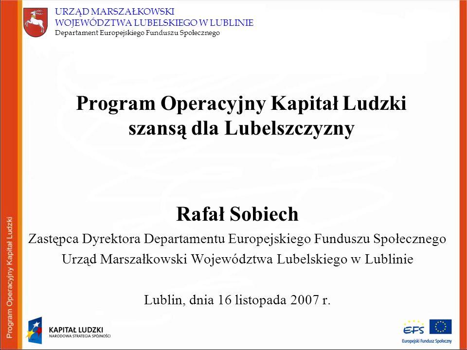 URZĄD MARSZAŁKOWSKI WOJEWÓDZTWA LUBELSKIEGO W LUBLINIE Departament Europejskiego Funduszu Społecznego Przydatne adresy www.efs.lubelskie.pl www.wup.lublin.pl www.efs.gov.pl