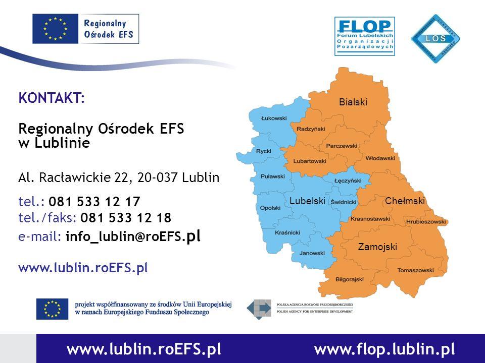 www.lublin.roEFS.pl www.flop.lublin.pl KONTAKT: Regionalny Ośrodek EFS w Lublinie Al. Racławickie 22, 20-037 Lublin tel.: 081 533 12 17 tel./faks: 081