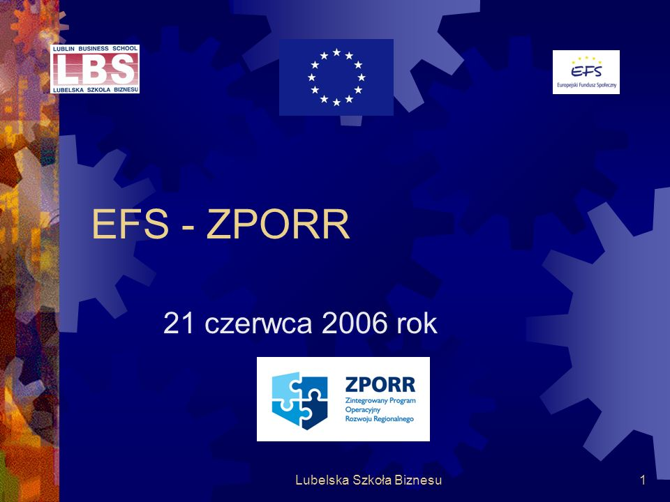 Lubelska Szkoła Biznesu1 EFS - ZPORR 21 czerwca 2006 rok