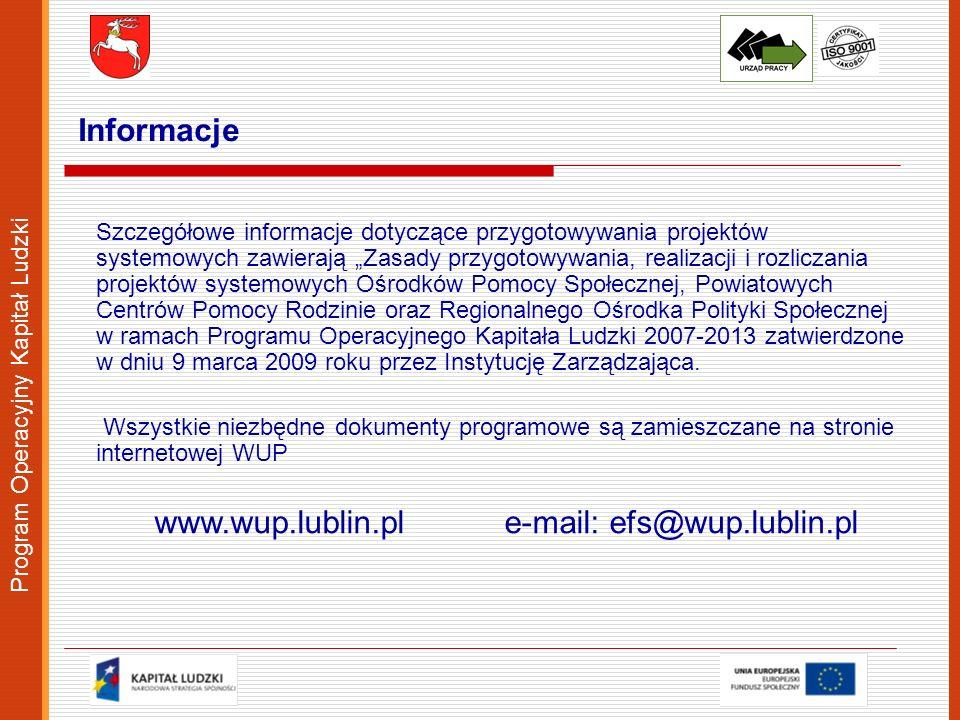 Program Operacyjny Kapitał Ludzki Szczegółowe informacje dotyczące przygotowywania projektów systemowych zawierają Zasady przygotowywania, realizacji