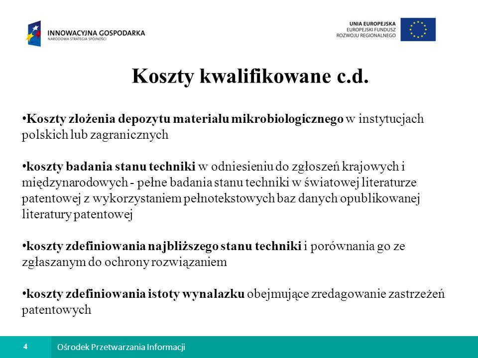5 Ośrodek Przetwarzania Informacji Koszty kwalifikowane c.d.