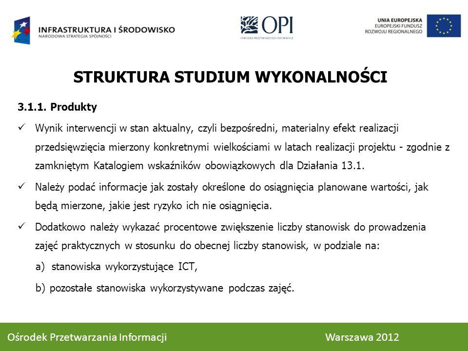 STRUKTURA STUDIUM WYKONALNOŚCI 3.1.1.