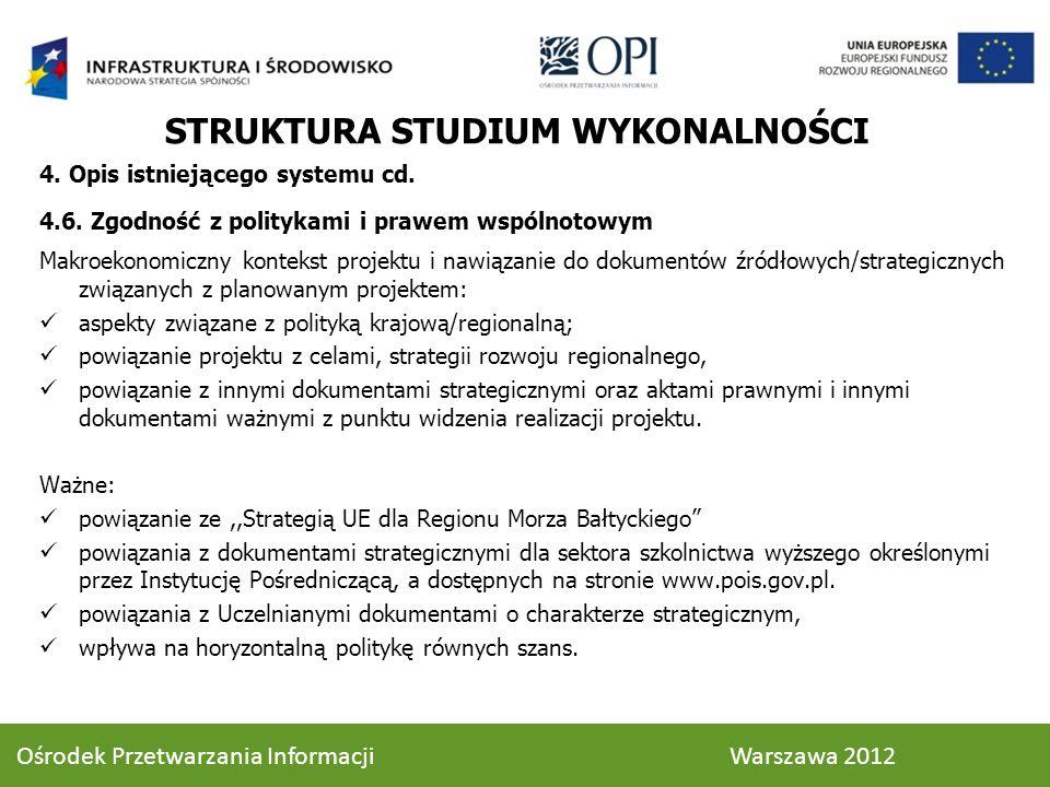 Ośrodek Przetwarzania Informacji Warszawa 2012 4. Opis istniejącego systemu cd. 4.6. Zgodność z politykami i prawem wspólnotowym Makroekonomiczny kont
