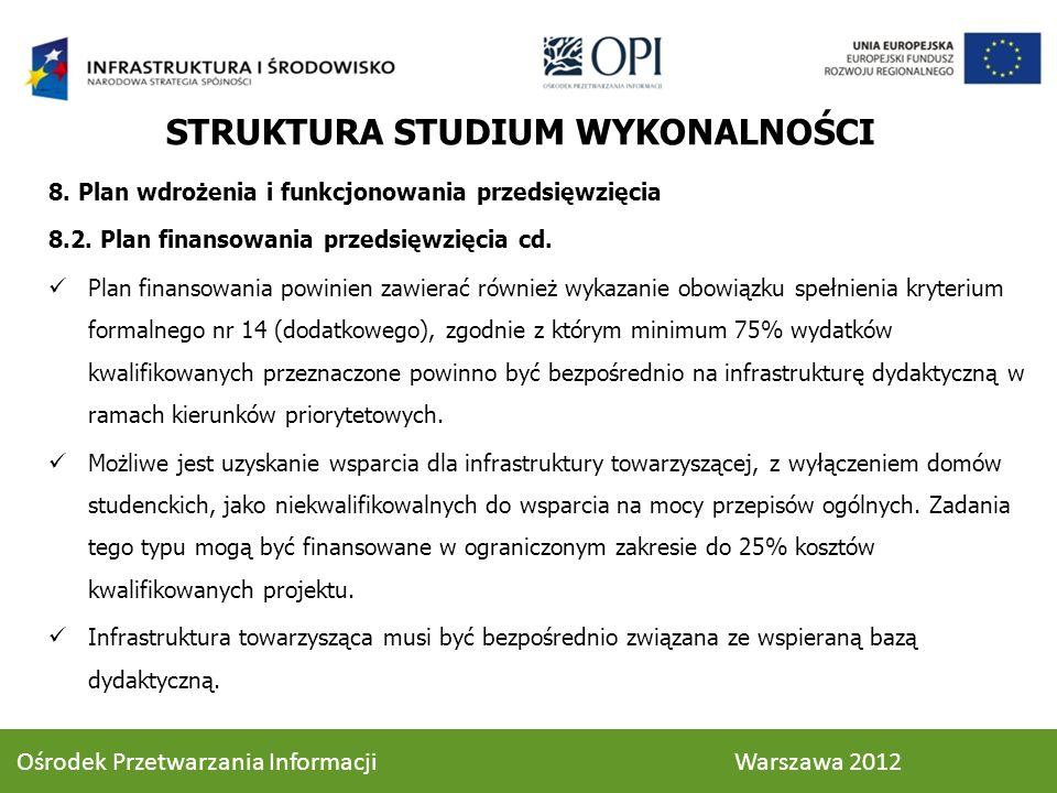 8. Plan wdrożenia i funkcjonowania przedsięwzięcia 8.2. Plan finansowania przedsięwzięcia cd. Plan finansowania powinien zawierać również wykazanie ob