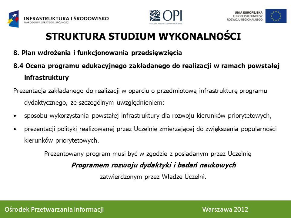8. Plan wdrożenia i funkcjonowania przedsięwzięcia 8.4 Ocena programu edukacyjnego zakładanego do realizacji w ramach powstałej infrastruktury Prezent
