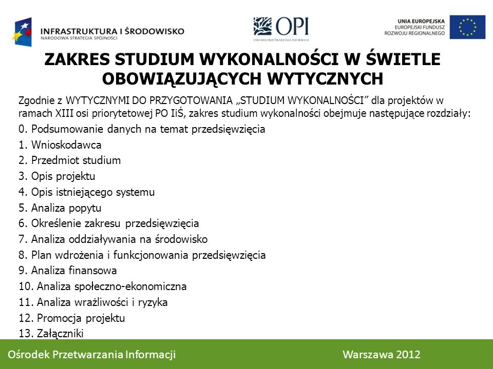 Baza do porównania Analizę finansową prowadzimy w stosunku do kontynuacji stanu obecnego Projekt = stan obecny – stan projektowany ANALIZA FINANSOWA 49 Ośrodek Przetwarzania Informacji Warszawa 2012