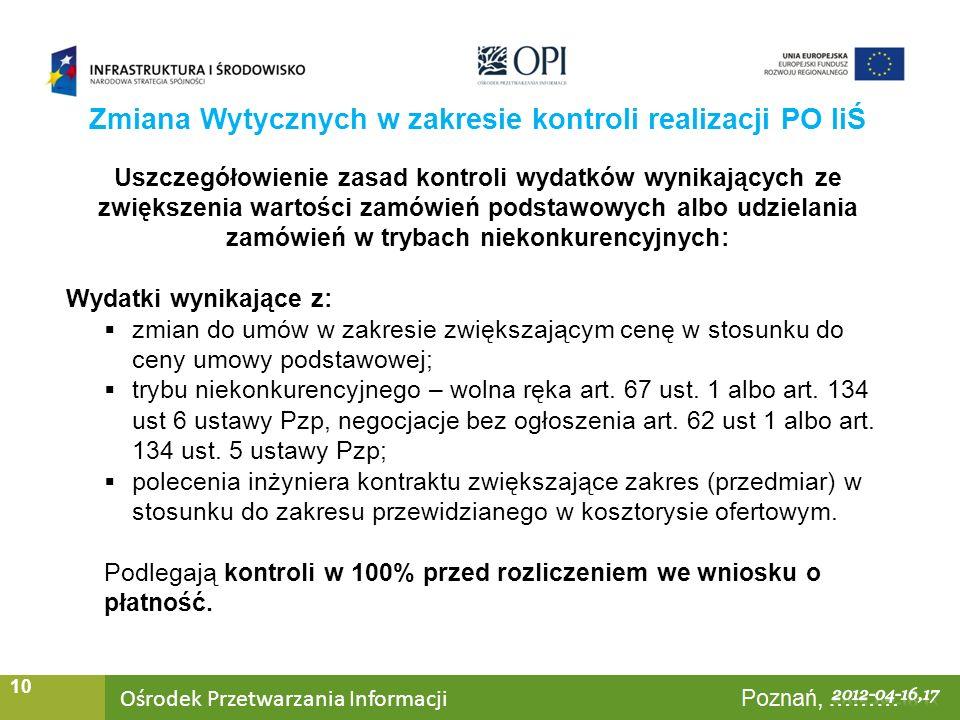 Ośrodek Przetwarzania Informacji Warszawa, ……… 10 Uszczegółowienie zasad kontroli wydatków wynikających ze zwiększenia wartości zamówień podstawowych