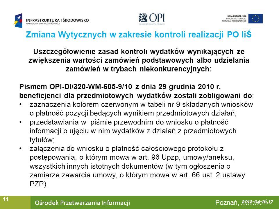 Ośrodek Przetwarzania Informacji Warszawa, ……… 11 Uszczegółowienie zasad kontroli wydatków wynikających ze zwiększenia wartości zamówień podstawowych albo udzielania zamówień w trybach niekonkurencyjnych: Pismem OPI-DI/320-WM-605-9/10 z dnia 29 grudnia 2010 r.
