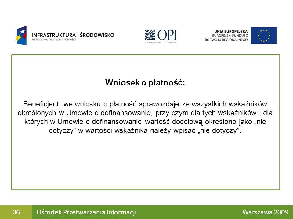 Katalog wskaźników obowiązkowych – Wskaźniki wspólne dla wszystkich projektów Ośrodek Przetwarzania Informacji Warszawa 200907