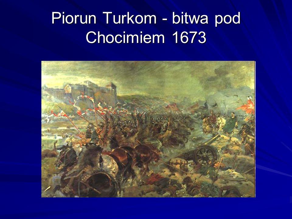 Piorun Turkom - bitwa pod Chocimiem 1673
