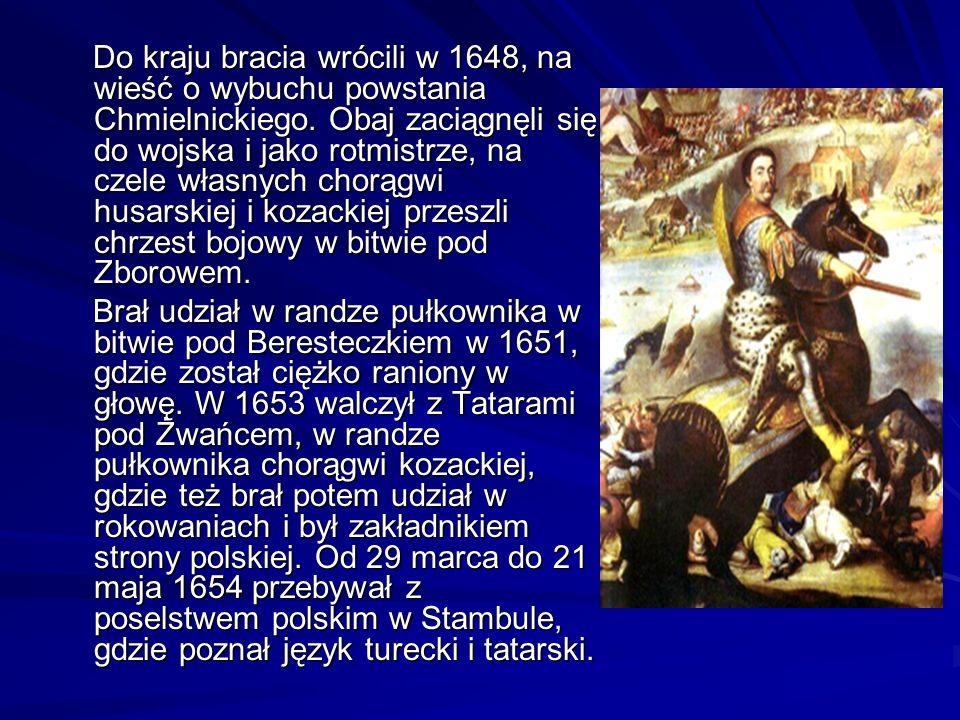Do kraju bracia wrócili w 1648, na wieść o wybuchu powstania Chmielnickiego. Obaj zaciągnęli się do wojska i jako rotmistrze, na czele własnych chorąg