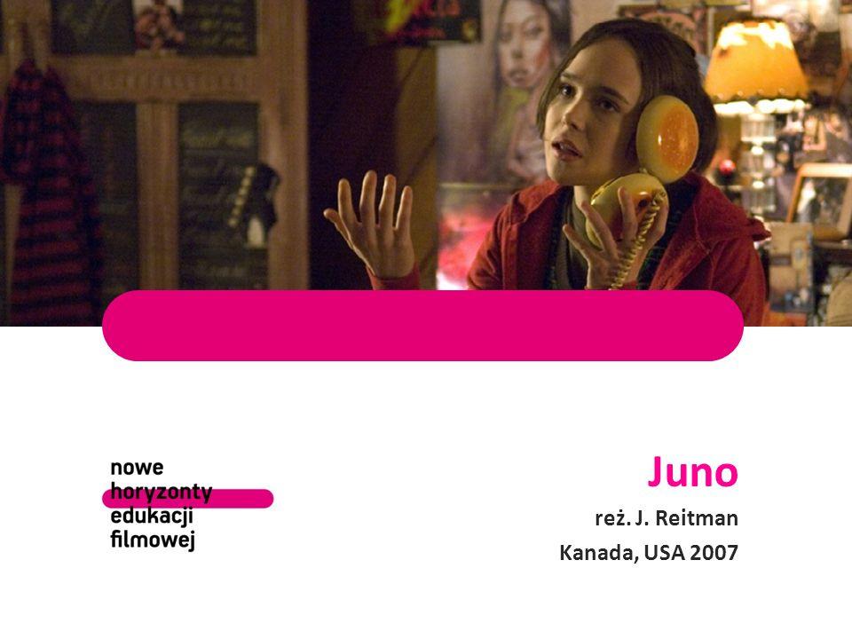 Juno reż. J. Reitman Kanada, USA 2007