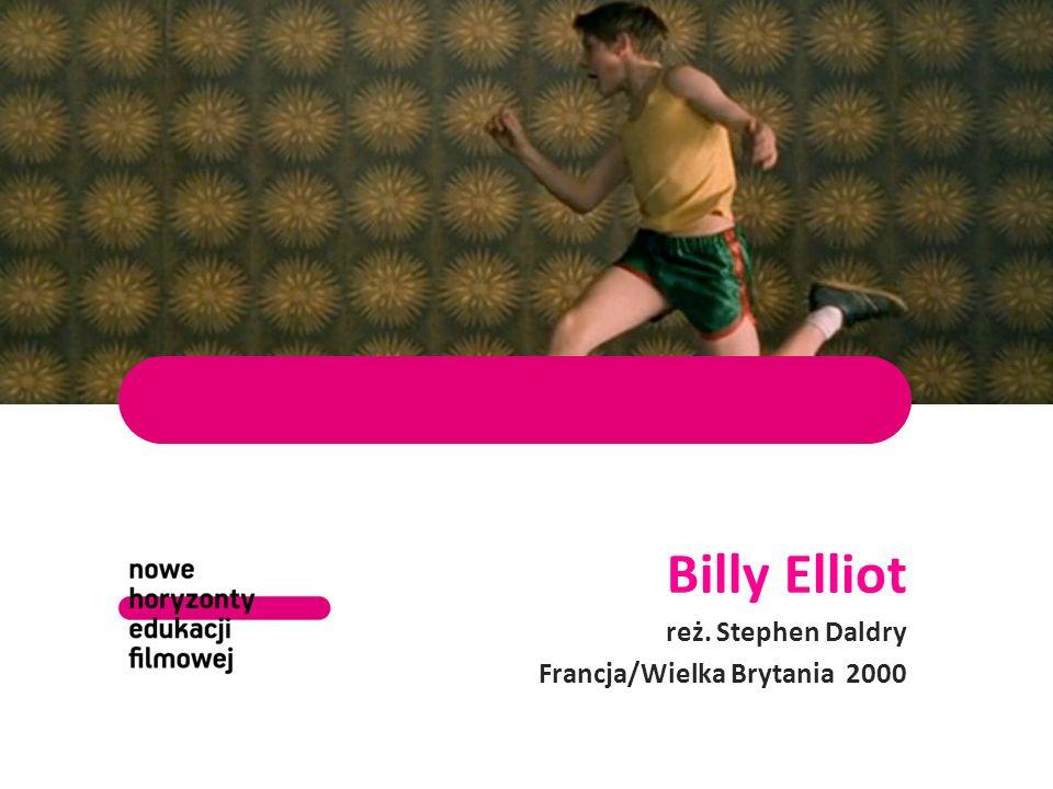 Billy Elliot reż. Stephen Daldry Francja/Wielka Brytania 2000