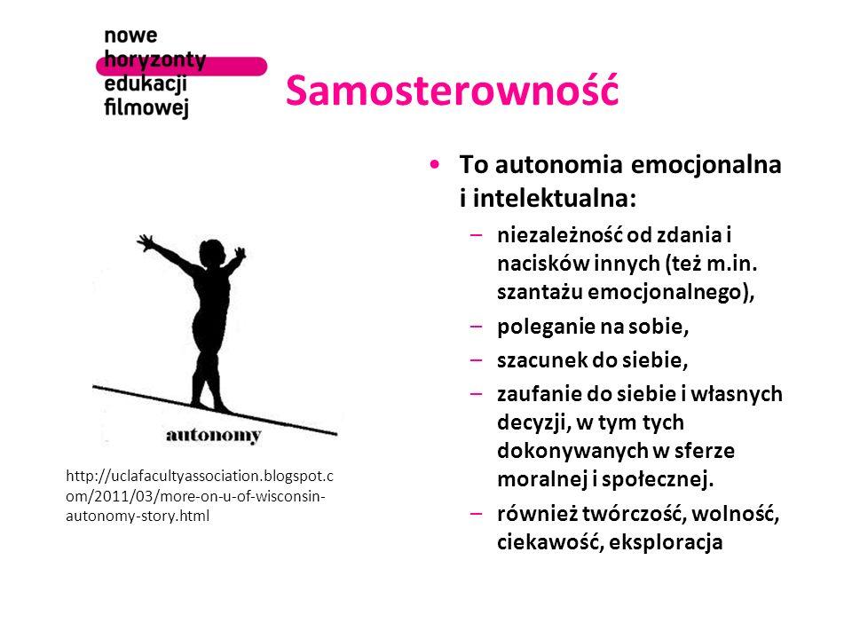 Samosterowność To autonomia emocjonalna i intelektualna: –niezależność od zdania i nacisków innych (też m.in. szantażu emocjonalnego), –poleganie na s